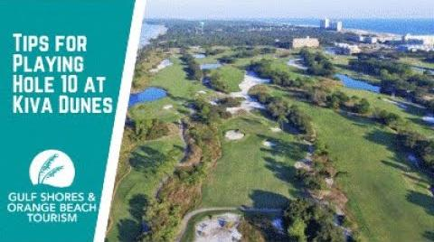 Play the video titled Tips for Playing Hole 10 at Kiva Dunes | Gulf Shores & Orange Beach Golf